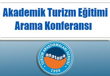 Akademik Turizm Eğitimi Arama Konferansı