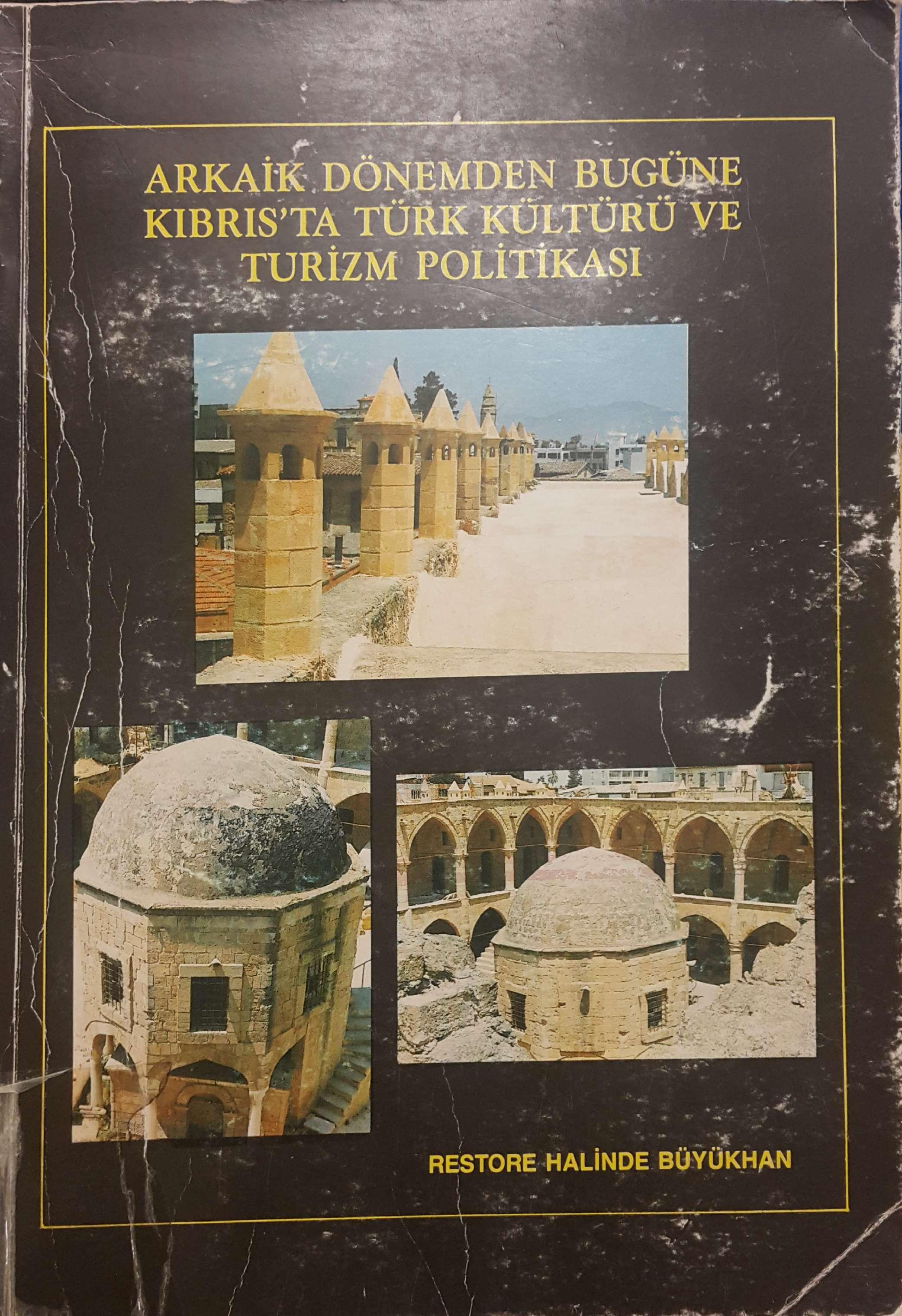 Arkaik Dönemden Bugüne Kıbrıs'ta Türk Kültürü ve Turizm Politikası Kitap Kapağı