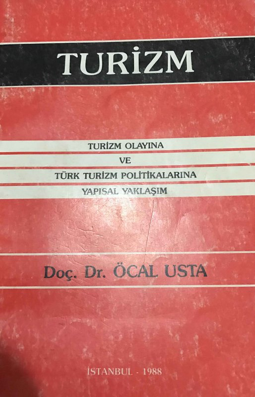 Turizm: Turizm Olayına ve Türk Turizm Politikalarına Yapısal Yaklaşım Kitap Kapağı