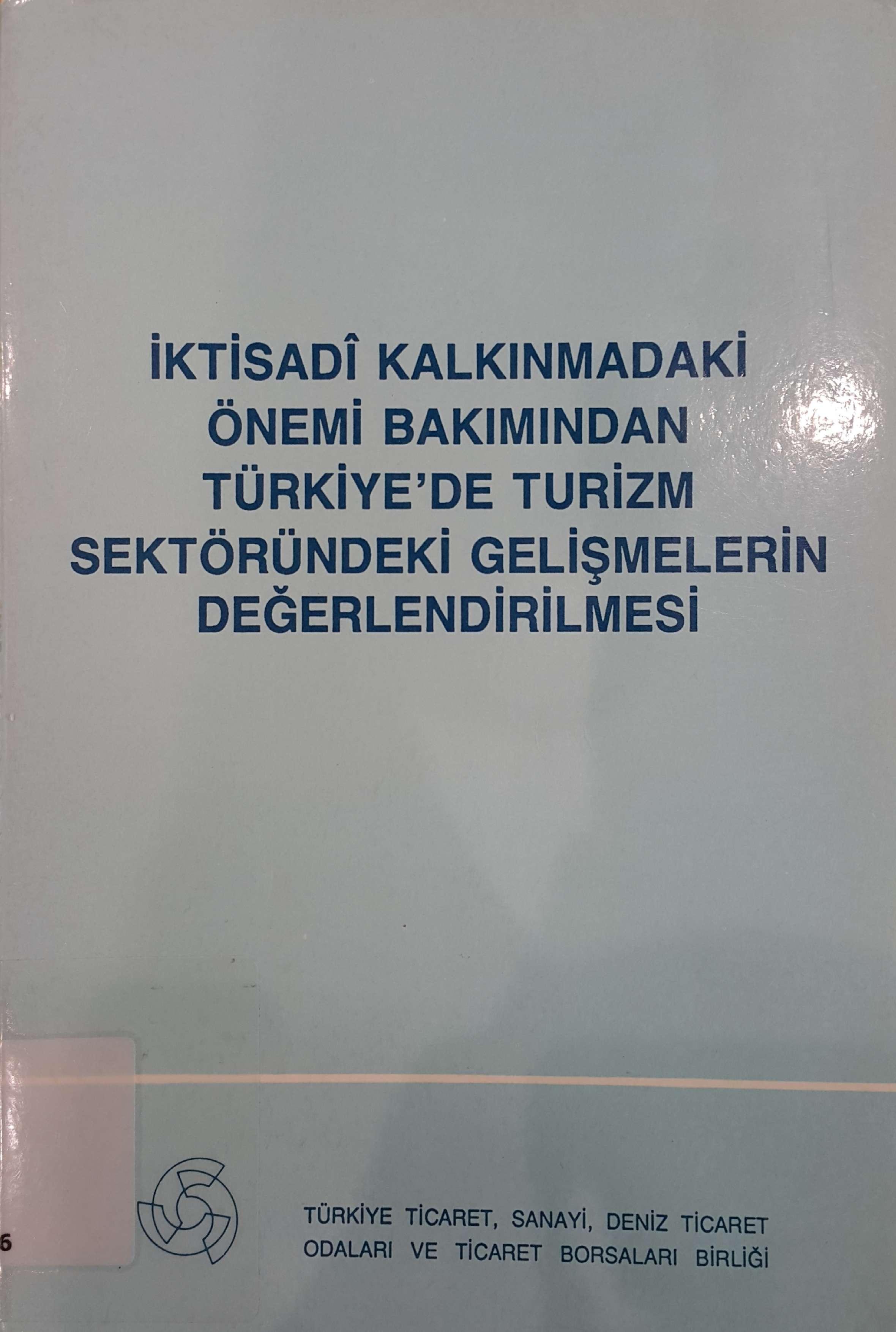 İktisadi Kalkınmadaki Önemi Bakımından Türkiye'de Turizm Sektöründeki Gelişmelerin Değerlendirilmesi Kitap Kapağı