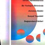 Turizm Hareketlerinin Bir Yerleşim Biriminde (Antalya-Belek) Sosyal Yapıdaki Değişimlere Etkisi