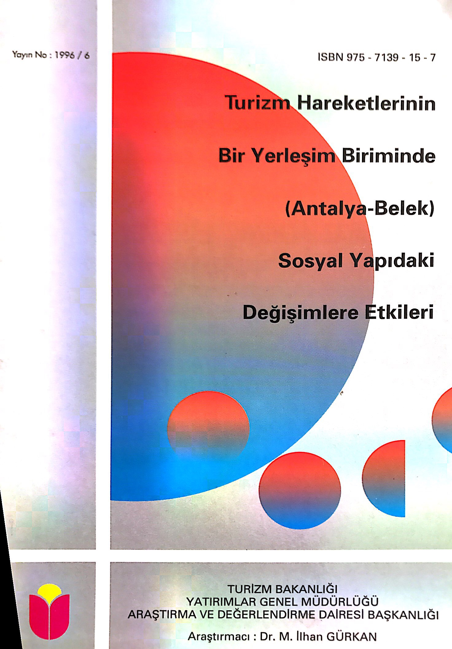 Turizm Hareketlerinin Bir Yerleşim Biriminde (Antalya-Belek) Sosyal Yapıdaki Değişimlere Etkisi Kitap Kapağı