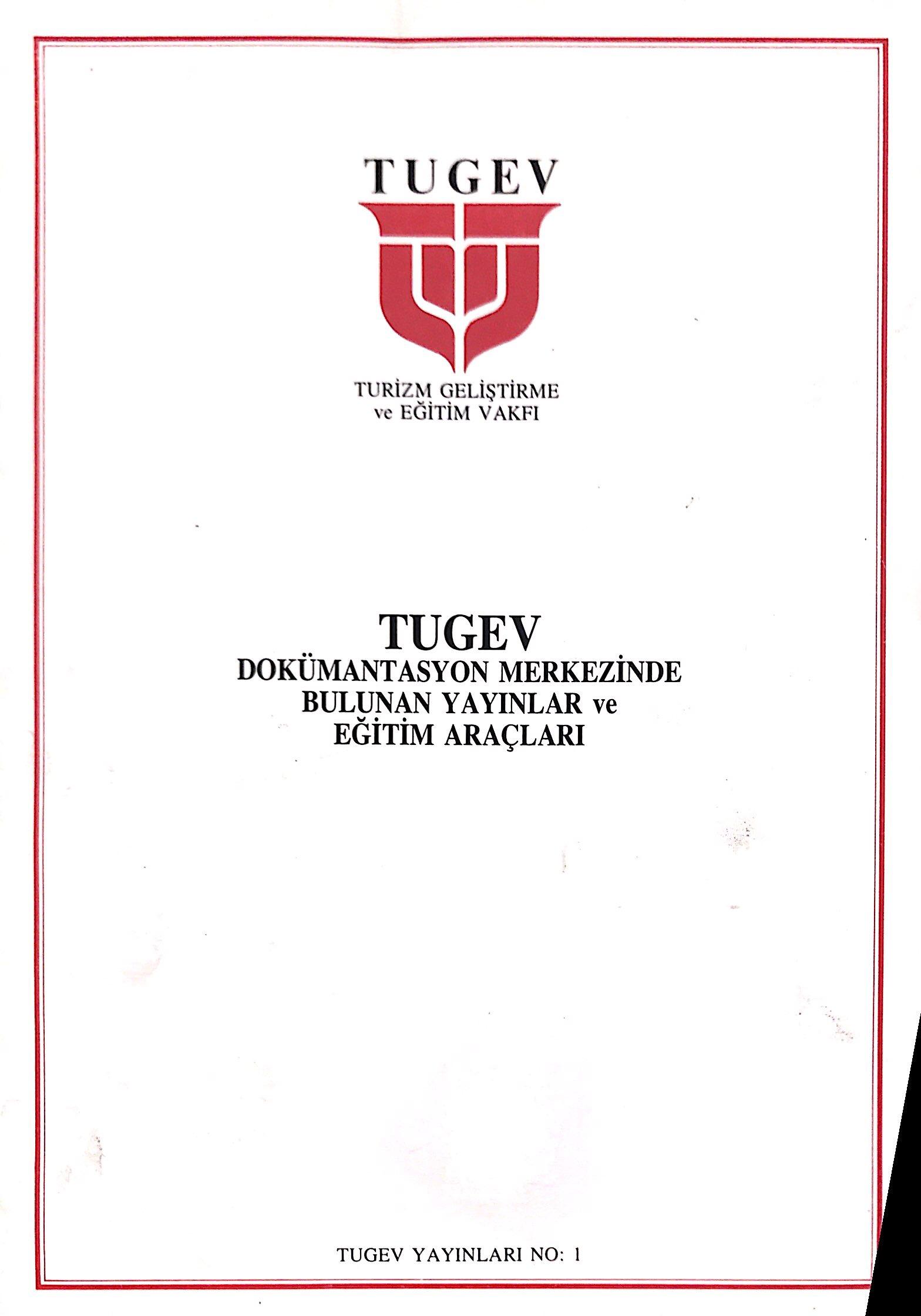 TUGEV Dokümantasyon Merkezinde Bulunan Yayınlar ve Eğitim Araçları Kitap Kapağı